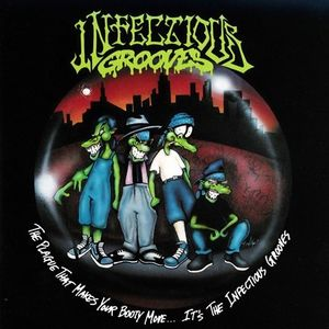 The Plague That Makes Your Booty Move. It's The Infectious Grooves