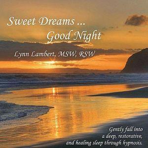 Sweet Dreams Good Night: Gently Fall Into a Deep