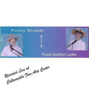 Pushy Broads & Proper Southern Ladies