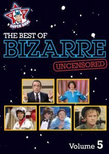 The Best of Bizarre: Volume 5 (Uncensored)