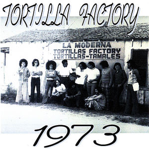 Tortilla Factory 1973