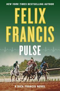 Pulse: A Dick Francis Novel