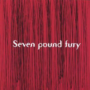 Seven Pound Fury