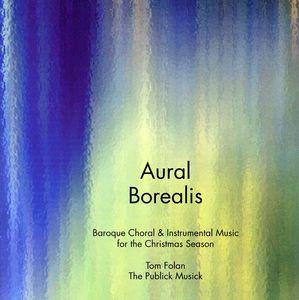 Aural Borealis: Baroque Choral & Instrumental Musi