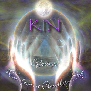 Kin Offerings-Rain from a Cloudless Sky
