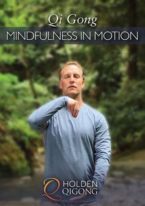 Qi Gong Mindfulness In Motion