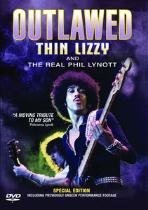 Thin Lizzy: Outlawed /  The Real Phil Lynott Story