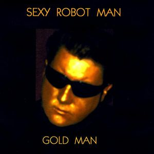 Sexy Robot Man