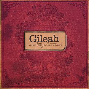 Gileah & the Ghost Train