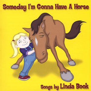 Someday I'm Gonna Have a Horse