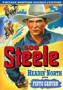 Bob Steele Double Feature: Headin North /  Pinto