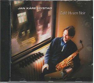 Jan Kare Hystad: Cafe Hysen Noir