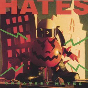 Hates : Greatest Hates