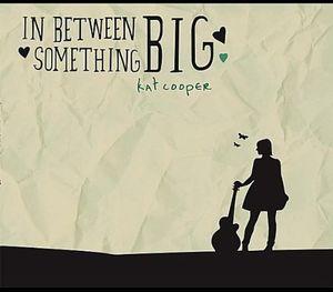In Between Something Big