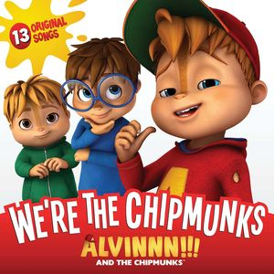Alvin and The Chipmunks: We're The Chipmunks