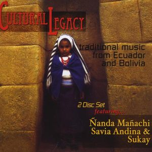 Cultural Legacy: Traditional Music from Ecuador &