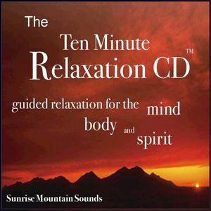 Ten Minute Relaxation-Sunrise Mountain Sounds