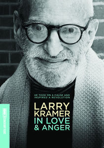 Larry Kramer: In Love and Anger