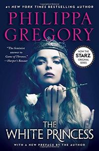 The White Princess (The Plantagenet and Tudor Novels) (Movie Tie In Edition)