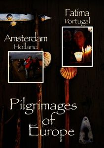 Pilgrimages of Europe 3: Amsterdan Holland Fatima