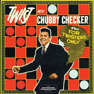 Twist with Chubby Checker /  for Twisters Only