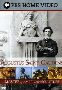 Augustus Saint-Gaudens: Master of American Sculpture