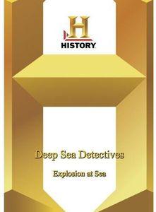 Deep Sea Detectives: Explosion at Sea