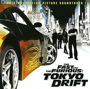 The Fast and the Furious: Tokyo Drift (Original Soundtrack) [Import]