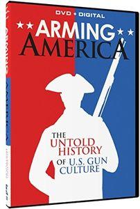 Arming America: The Untold History of U.S. Gun Culture
