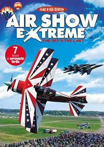 Air Show Extreme: The Sky's the Limit
