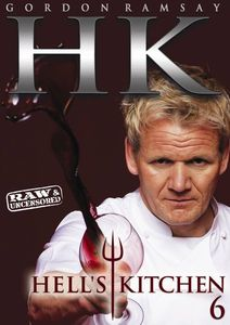 Hell's Kitchen: Season 6 - Raw and Uncensored