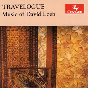 Travelogue: Music Of David Loeb
