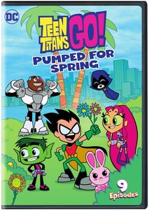 Teen Titans Go! Pumped For Spring