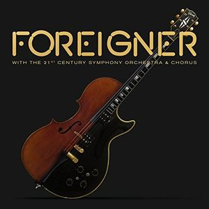 With The 21st Century Symphony Orchestra & Chorus , Foreigner