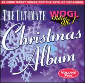 Ultimate Christmas Album Vol.5: WOGL 98.1 Philadelphia