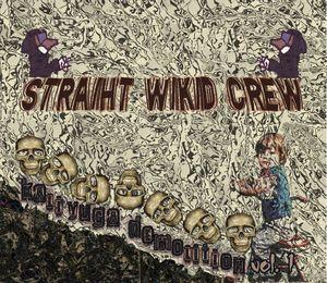 Straiht Wikid Crew : Vol. 1-Kali Yuga Demolition