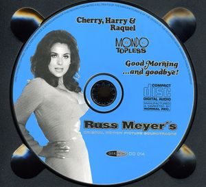 Cherry, Harry & Raquel! /  Mondo Topless /  Good Morning and Goodbye! (Original Soundtrack)