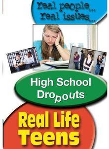 Real Life Teens: High School Dropouts