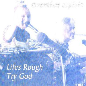 Lifes Rough Try God