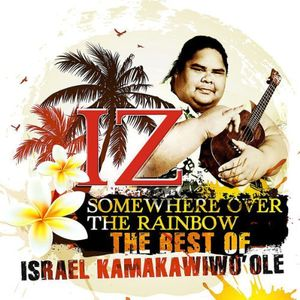 Somewhere Over The Rainbow: The Best Of Israel Kamakawiwo'ole [Import]
