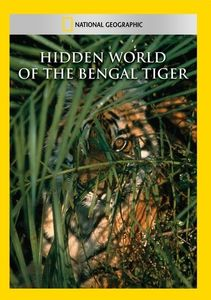 Hidden World of the Bengal Tiger