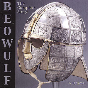 Beowulf: The Complete Story - a Drama