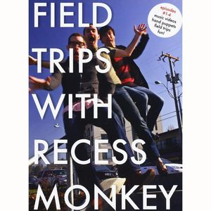 Field Trips With Recess Monkey 1-4