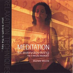 Meditation for Everday Living: The 5 Minute Medita