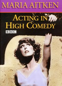 Acting High Comedy: Acting High Comedy