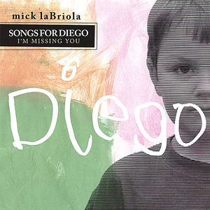 Songs for Diego I'm Missing You'