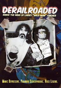 "Derailroaded: Inside the Mind of Larry ""Wild Man"" Fischer"