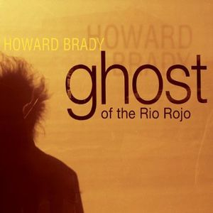 Ghosts of the Rio Rojo