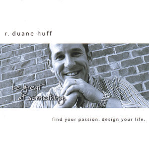 Be Great at Something! Find Your Passion. Design y