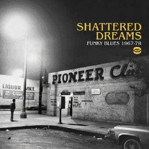 Shattered Dreams Funky Blues 1967-78 /  Various [Import]